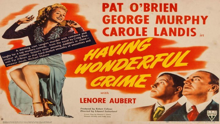 John J. Malone Mystery: Having Wonderful Crime starring Pat O'Brien! with George Murphy and Carol Landis!