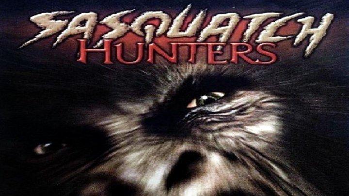 Охотники за Йети / Sasquatch Hunters (2005) - Боевик, Триллер, Ужасы