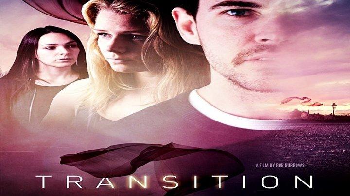 Перерождение / Transition (2018) - Драма, Мелодрама