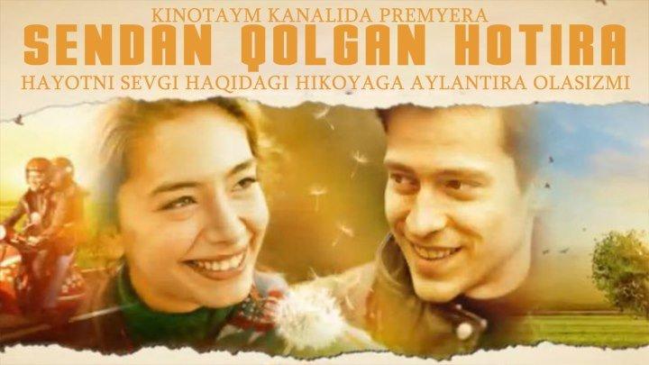 Sendan Qolgan Xotira ( Turk kino Uzbek tilida ) HD \ Сендан колган хотира