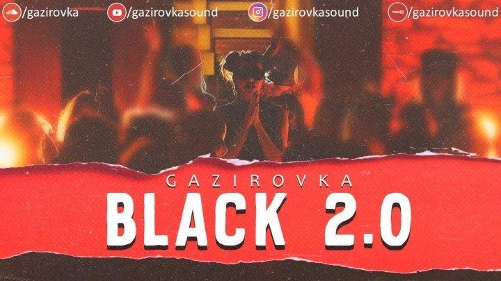 GAZIROVKA - Black 2.0 (2018)