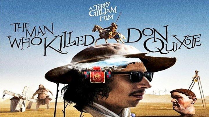 Человек, который убил Дон Кихота (2018) - фэнтези, драма, комедия, приключения