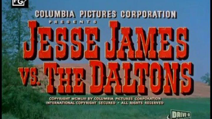 """Джесси Джеймс против Далтонов """" ( классика вестерна . 1954 )"""