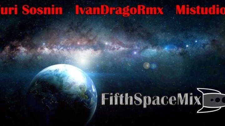 Yuri Sosnin & IvanDragoRmx - FifthSpaceMix
