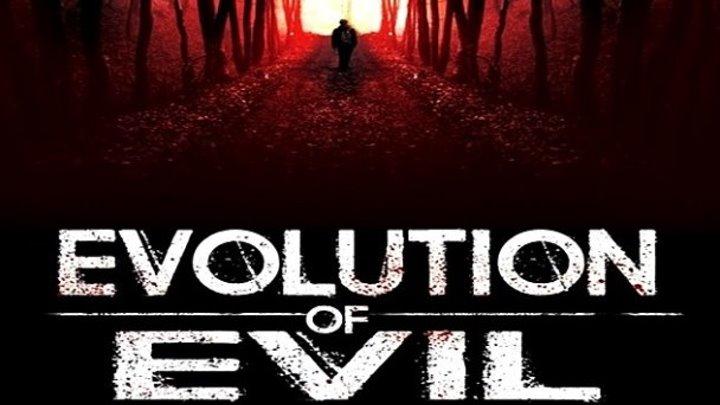 Эволюция зла / Evolution of Evil (2018) - Триллер