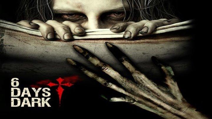6 дней темноты _ 6 Days Dark (2014) WEBRip 1080p _ Жанр: ужасы, триллер, мистика