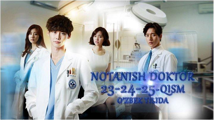 Notanish Doktor 23-24-25-qism (Korea seriali o'zbek tilida)