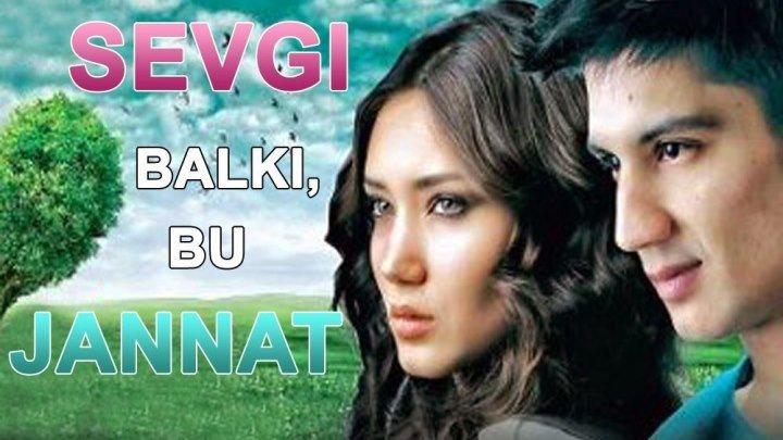 Sevgi Balki bu Jannat 1 ( UZbek Kino) Севги балки бу Жаннат