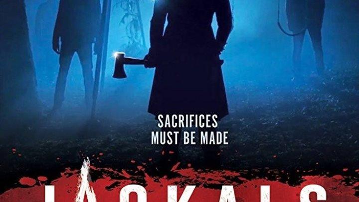 Круги дьявола ( Шакалы ) / Jackals (2017). ужасы, триллер