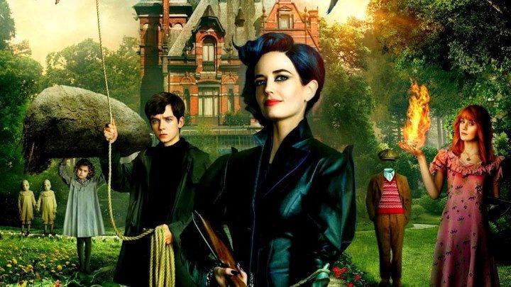 Дом странных детей Мисс Перегрин HD(фэнтези, триллер, драма, приключения)201