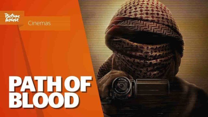 Путь крови / Path of Blood (2018)
