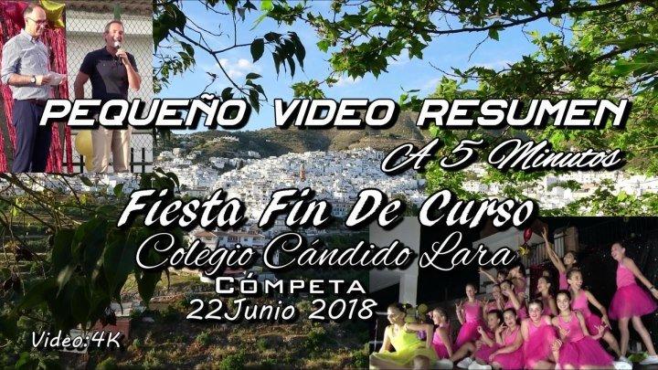 Pequeño Resumen A 5 Minutos. Fiesta Fin de Curso. Colegio Cándido Lara.Cómpeta 22 De Junio 2018. Video 2160 p 4 k..