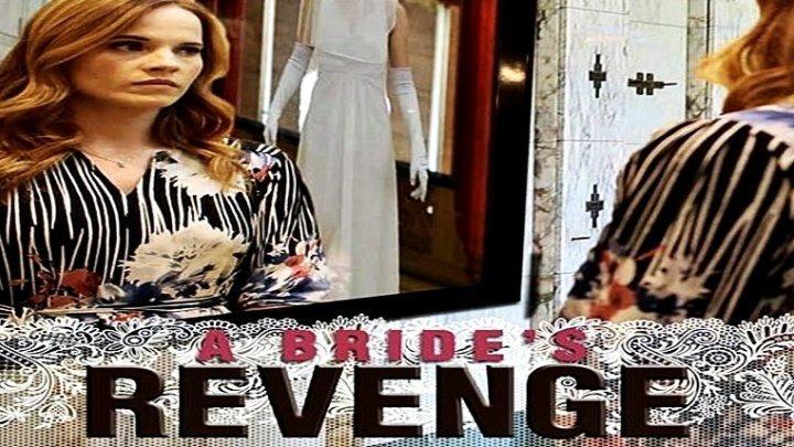 Возмездие невесты / A Bride's Revenge (2019) - Триллер