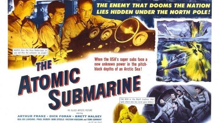 Атомная подводная лодка (Спенсер Гордон Беннет) [1960, США, фантастика, триллер]