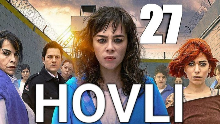 Hovli 27 qism (Yangi turk seriali, uzbek tilida) HD
