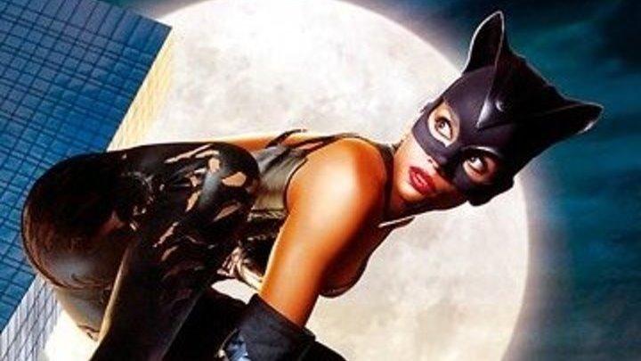 Женщина-кошка 2004.Фэнтези, боевик, триллер, криминал