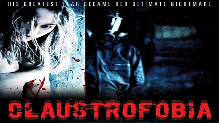 Клаустрофобия / Claustrofobia (2011) - триллер