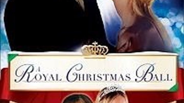 Королевский бал на Рождество (2017) драма, мелодрама