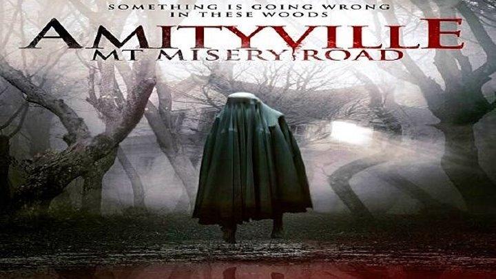 Амитивилль Маунт-Мизери-Роуд (2018) ужасы, триллер, детектив