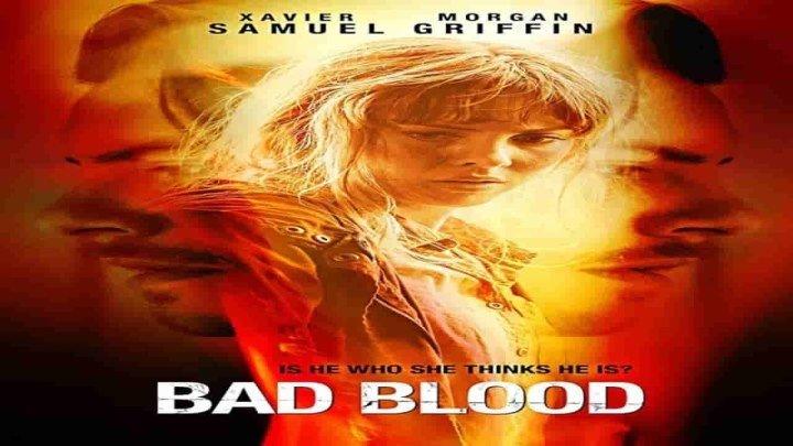 Дурная кровь / Bad Blood (2017) - Триллер