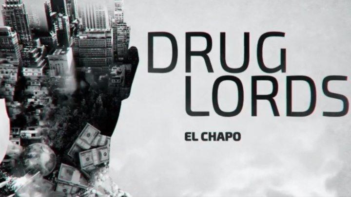 Наркобароны / Drug Lords/ Сезон 2/ Серия 1. Эль Чапо (2018)