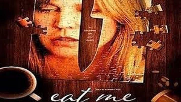 Съешь меня \ Eat Me (2018) \ ужасы