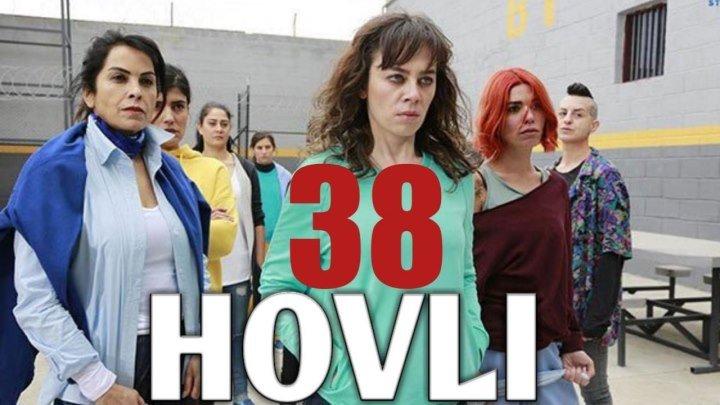 Hovli 38 qism (Yangi turk seriali, uzbek tilida) HD