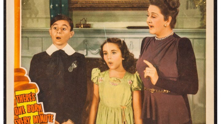 There's One Born Every Minute 1942 in debut role Elizabeth Taylor, Hugh Herbert and Carl Alfalfa Switzer