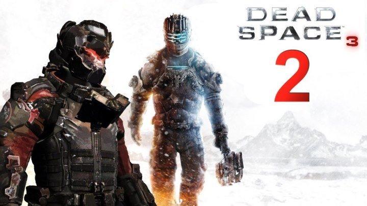 Dead Space 3 (Прохождение №2)