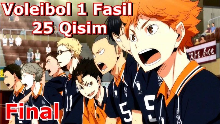Voleibol 1 Fasil 25 Qisim 25-25 ( O'zbek Tilida Anime HD ) 2 fasil tez kunda