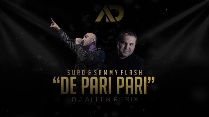 SURO & SAMMY FLASH - De Pari Pari (DJ ALLEN Remix) /Music Audio/ (www.BlackMusic.do.am) 2019