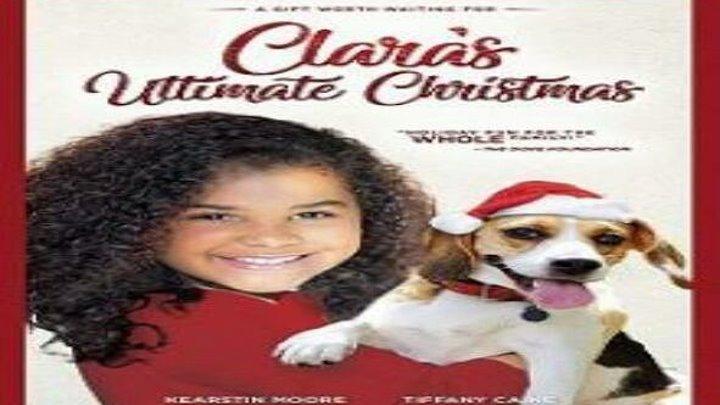 Идеальное Рождество Клары смотреть онлайн, Семейный 2018
