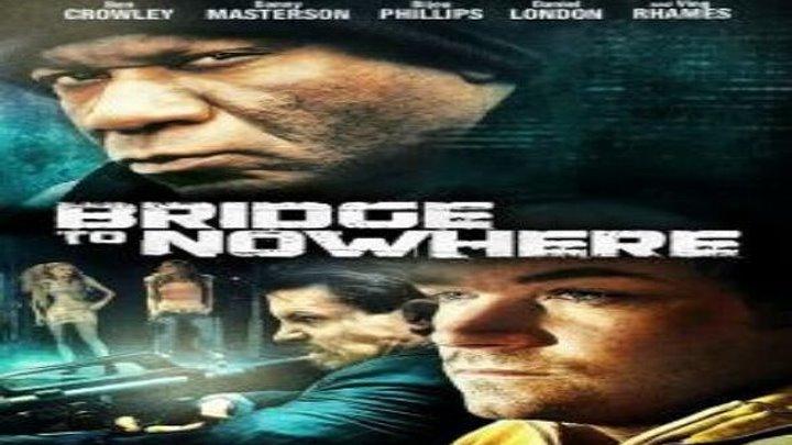 Мост в никуда смотреть онлайн, Драмы, Криминал 2009