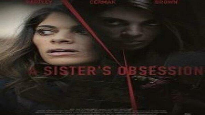 Одержимая сестра смотреть онлайн, Триллеры 2018