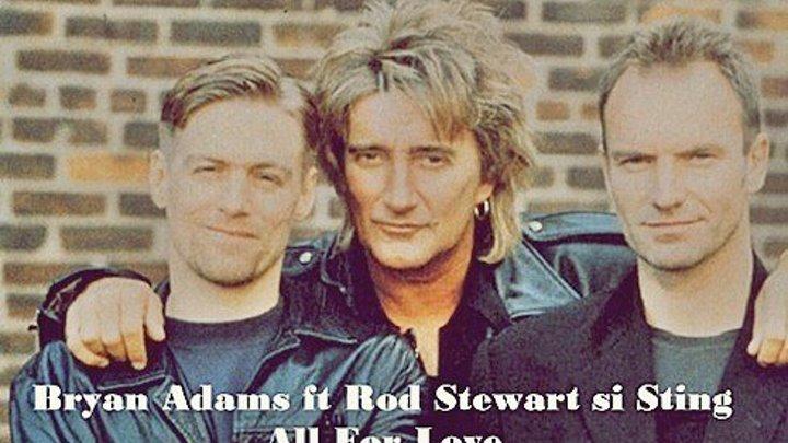 Брайан Адамс-Стинг-Род Стюарт. Всё для любви