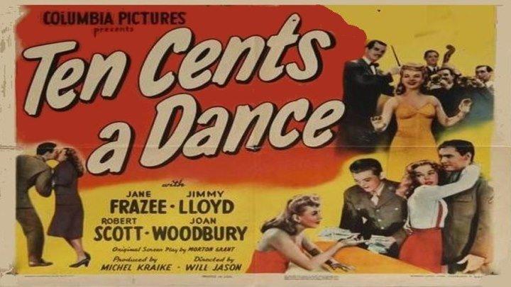 Ten Cents a Dance 💰💃 with Jane Frazee! starring Jimmy Lloyd, Mark Roberts, Joan Woodbury, and John Calvert!