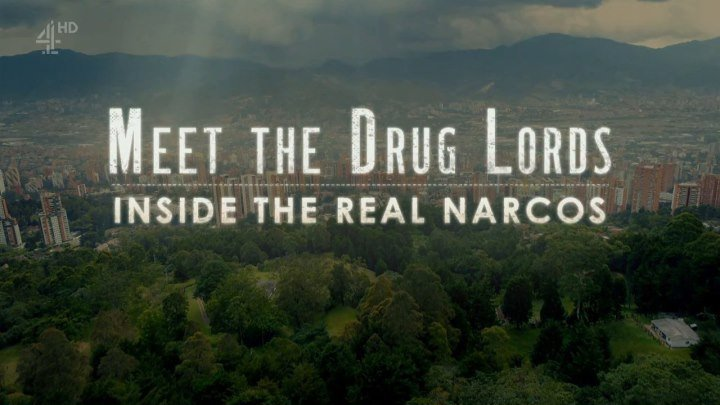 Знакомьтесь, наркобароны: наркомир изнутри/ Meet the Drug Lords: Inside the Real Narcos/ Сезон 1. Серия 1 (2018)