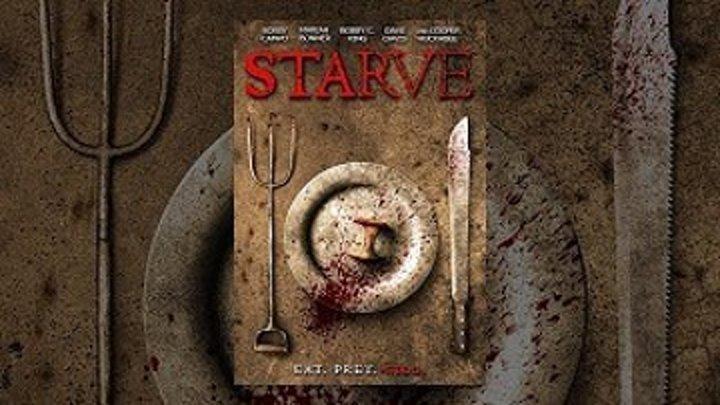 Смертельный голод \ Starve (2014) \ ужасы