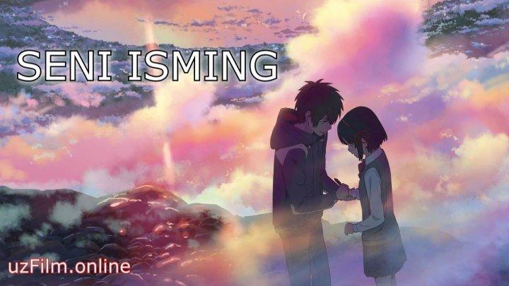 Seni Isming ( O'zbek Tilida Anime FHD 60 fps 1920x1080r )