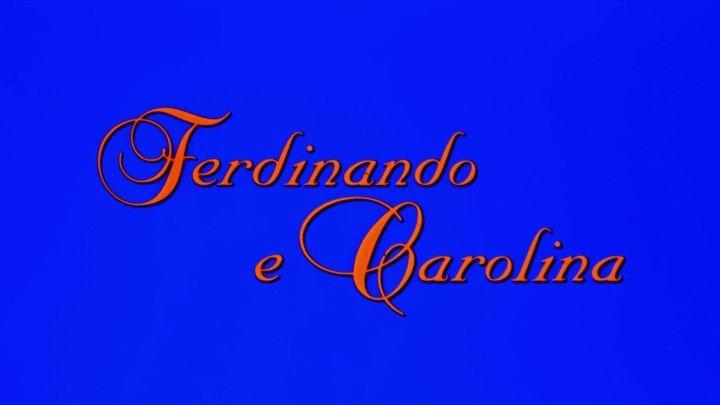 """"""" Фердинанд и Каролина """" ( историч . драма . 1999 )"""