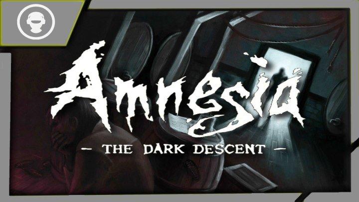 Amnesia: The Dark Descent - Заклятие   2 серия