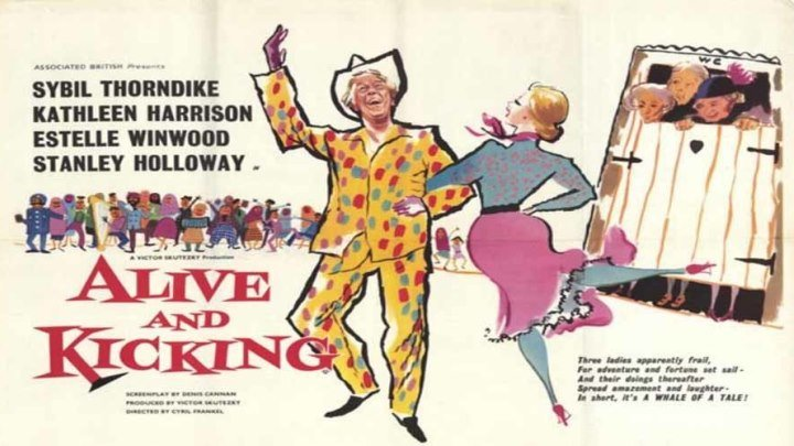 Alive and Kicking starring Sybil Thorndike, Kathleen Harrison, Estelle Winwood and Stanley Holloway! with Richard Harris!
