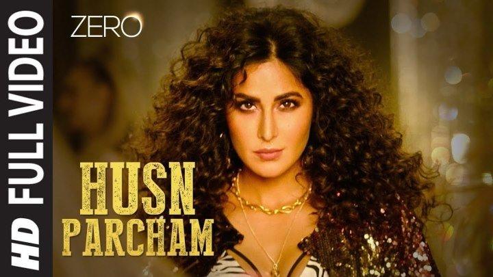 ZERO_ Husn Parcham Full Song _ Shah Rukh Khan, Katrina Kaif, Anushka Sharma _ Aj
