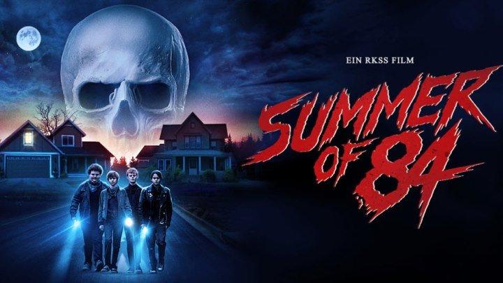 Лето 84 / Summer of 84 (Канада, США 2018 ᴴᴰ) 16+ Ужасы, Драма, Триллер, Детектив