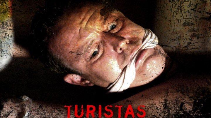 Туристас HD(ужасы, триллер, детектив)2OO6