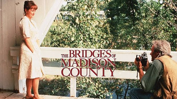Мосты округа Мэдисон (1995) The Bridges of Madison County