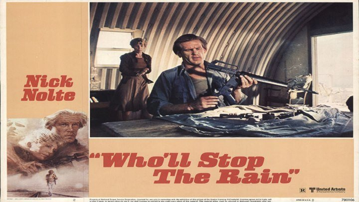 Gangster, Guns and Bandits 🎥📽🎬 Who'll Stop The Rain (1978) a film directed by Karel Reisz with Nick Nolte, Tuesday Weld, Michael Moriarty, Anthony Zerbe