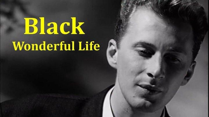 Black - Wonderful Life ♫(1080p)♫✔