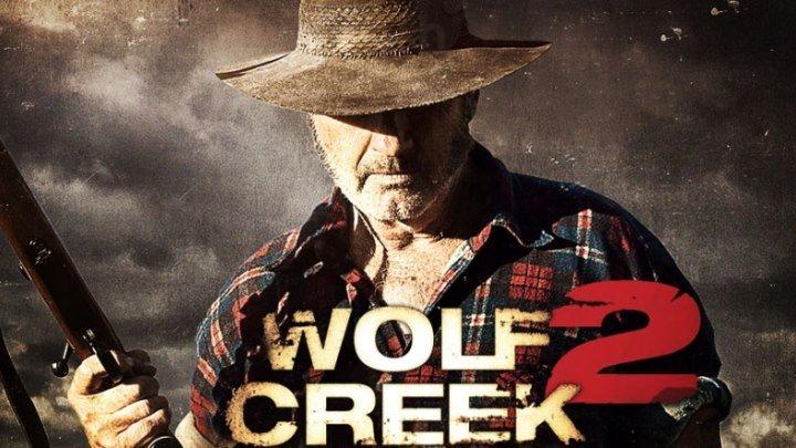 Волчья яма 2 / Wolf Creek 2 (2013, Ужасы, триллер)
