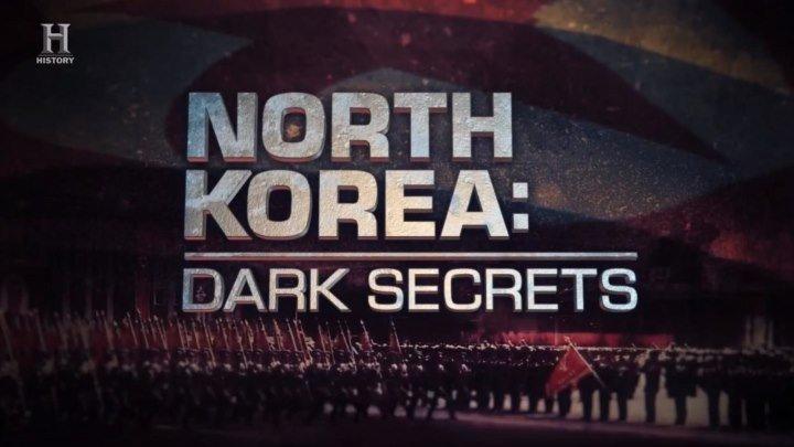 Северная Корея: Темные тайны/ North Korea: Dark Secrets (2018) DOK-FILM.NET